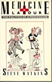Medicine and Labour : The Politics of a Profession, Watkins, 0853156395