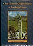 Archaeological survey of the Dingle Peninsula: A description of the field antiquities of the Barony of Corca Dhuibhne from the Mesolithic period to ... = Suirbhe seandalaiochta Chorca Dhuibhne