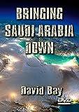 Bringing Saudi Arabia Down: Without Destroying World Economy