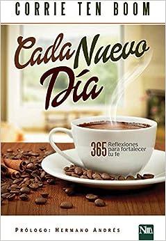 Cada nuevo d?a: 365 reflexiones para fortalecer tu fe (Spanish Edition) by Corrie Ten Boom (2016-03-21)