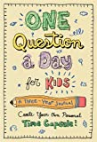 img - for One Question a Day for Kids: A Three-Year Journal: Create Your Own Personal Time Capsule book / textbook / text book