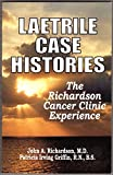 Laetrile Case Histories, John A. Richardson and Patricia Griffin, 0912986387