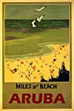 "ARUBA MILES OF BEACH OCEAN SEA SUMMER FUN VACATION TRAVEL TOURISM 12"" X 16"" VINTAGE POSTER REPRO MATTE PAPER WE HAVE OTHER SIZES"