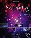 Nonlinear Fiber Optics, Fifth Edition (Optics and Photonics)