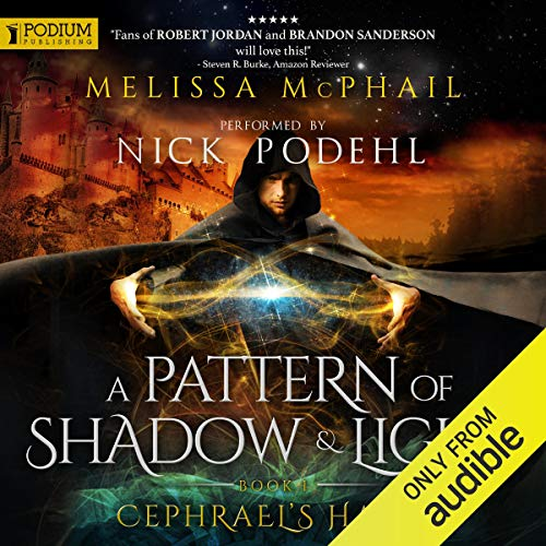 Cephrael's Hand: A Pattern of Shadow and Light, Book 1 by Melissa McPhail