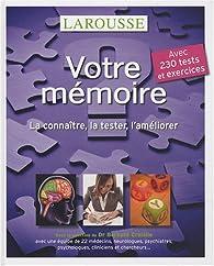 Votre mémoire : La connaître, la tester, l'améliorer par Bernard Croisile