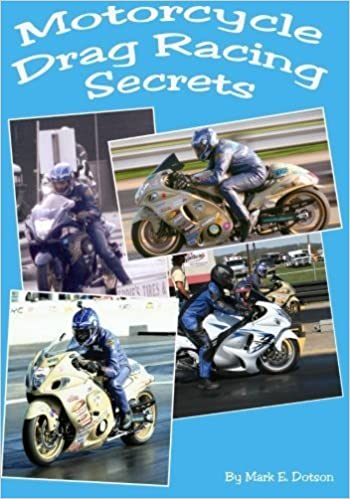 Book Motorcycle Drag Racing Secrets by Mr. Mark E. Dotson (2011-05-26)