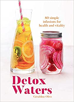 Book Detox Waters: 80 Simple Infusions for Health and Vitality