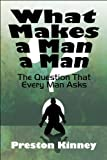 What Makes a Man a Man?, Preston Kinney, 1608369943