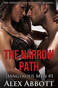 The Narrow Path: A Romantic Suspense Thriller (Dangerous Men Book 1) by [Abbott, Alex]