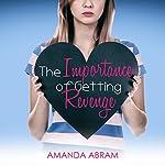 The Importance of Getting Revenge | Amanda Abram