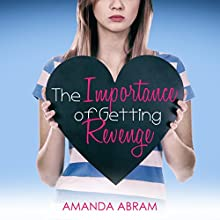 The Importance of Getting Revenge Audiobook by Amanda Abram Narrated by Elizabeth Cottle