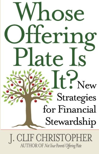 Whose Offering Plate Is It   New Strategies For Financial Stewardship