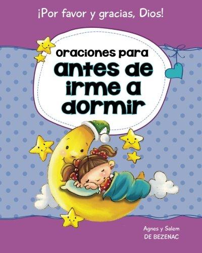 """Oraciones para antes de irme a dormir: 15 oraciones para niños (Decirle a Dios """"Por favor"""" y """"Gracias!"""") (Volume 2) (Spanish Edition) pdf epub"""