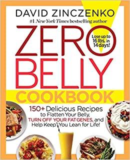 Zero Belly Cookbook 150 Delicious Recipes To Flatten Your Belly