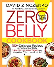 Zero Belly Cookbook: 150+ Delicious Recipes to Flatten Your Belly, Turn Off Your Fat Genes, and Help Keep You