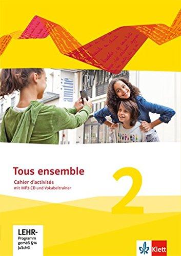 Tous ensemble 2: Cahier d'activités mit MP3-CD und Vokabeltrainer 2. Lernjahr (Tous ensemble. Ausgabe ab 2013)