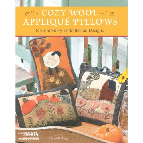 Leisure Arts-Cozy Wool Applique Pillows [並行輸入品]   B07RBDZ3PM