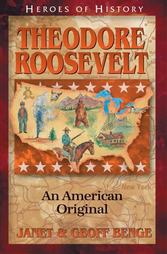 Theodore Roosevelt: An American Original (Heroes of History)
