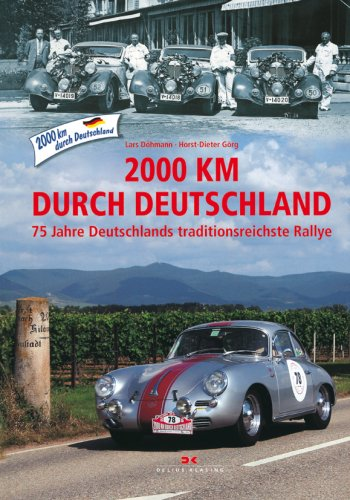 2000 km durch Deutschland: 75 Jahre Deutschlands traditionsreichste Rallye