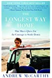 The Longest Way Home: One Man's Quest for the Courage to Settle Down by Andrew McCarthy (2013-06-04)
