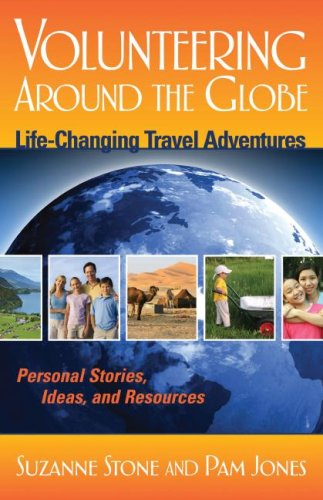 Volunteering Around the Globe: Life Changing Travel Adventures (Capital Travel Series)