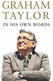 Graham Taylor In His Own Words: The autobiography