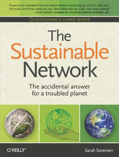 The Sustainable Network: The Accidental Answer for a Trouble