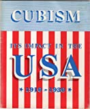 img - for Cubism: Its Impact in the USA,1910-1930 book / textbook / text book