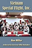 Vietnam Special Flight, Inc, Ron Miller, 1470021757