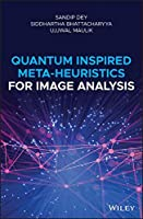 Quantum Inspired Meta-heuristics for Image Analysis Front Cover