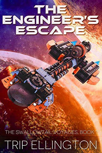 The Engineer's Escape (The Swallowtail Voyages Book 1) (Nine Tail Contacts)