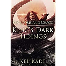 Kingdoms and Chaos (King's Dark Tidings Book 4)