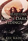 #8: Kingdoms and Chaos (King's Dark Tidings Book 4)