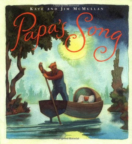 Papas Song Sunburst Books McMullan