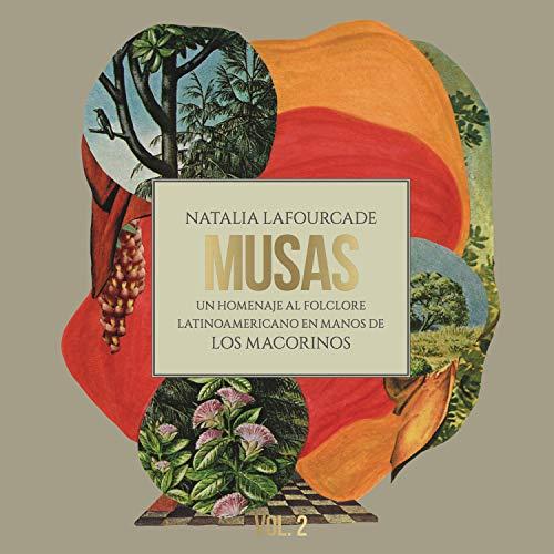 Music : Musas (Un Homenaje al Folclore Latinoamericano en Manos de Los Macorinos), Vol. 2