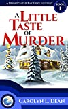 A LITTLE TASTE OF MURDER: A Brightwater Bay Cozy Mystery (book 1) (Brightwater Bay Cozy Mysteries)