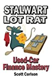 Stalwart Lot Rat: Used-Car Finance Mastery