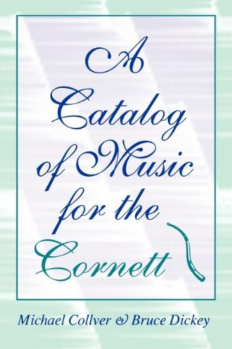 A Catalog of Music for the Cornett (Publications of the Early Music Institute)