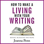 How to Make a Living with Your Writing: Books, Blogging and More | Joanna Penn