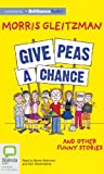 img - for Give Peas a Chance book / textbook / text book