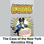 Gangbusters: The Case of the New York Narcotics King | Phillips H. Lord