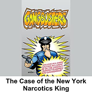 Gangbusters: The Case of the New York Narcotics King Radio/TV Program