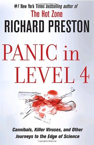 Panic in Level 4: Cannibals, Killer Viruses, and Other Journeys to the Edge of Science
