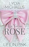 La Vie en Rose: {Life in Pink}