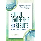 School Leadership for Results, Second Edition: A Focused Model