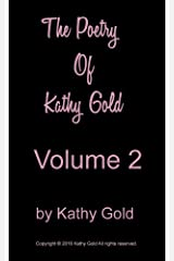 The Poetry of Kathy Gold: Volume 2 Kindle Edition
