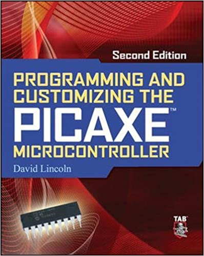 Programming And Customizing The Picaxe Microcontroller 2 E David