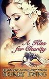 A Kiss For Charity (A de Courtenay Novella Book 1)