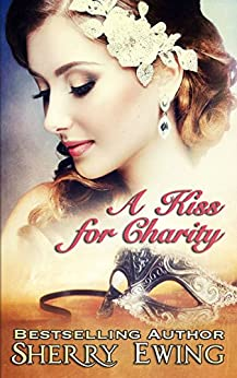 A Kiss For Charity by [Ewing, Sherry]